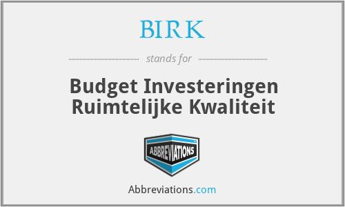 BIRK - Budget Investeringen Ruimtelijke Kwaliteit