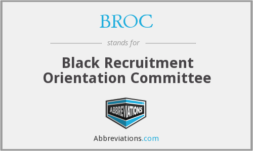 BROC - Black Recruitment Orientation Committee