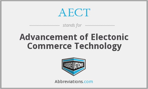 AECT - Advancement of Electonic Commerce Technology