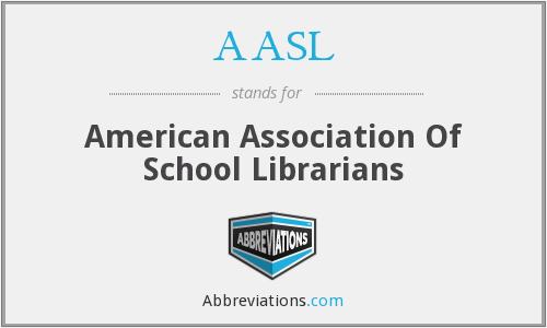 What does AASL stand for?