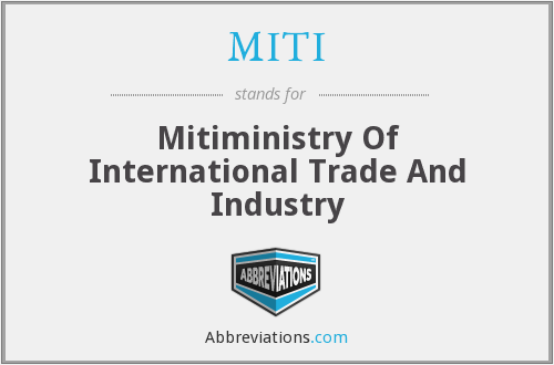 MITI - Mitiministry Of International Trade And Industry