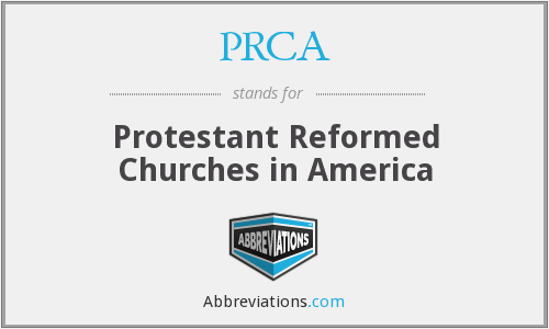 PRCA - Protestant Reformed Churches in America