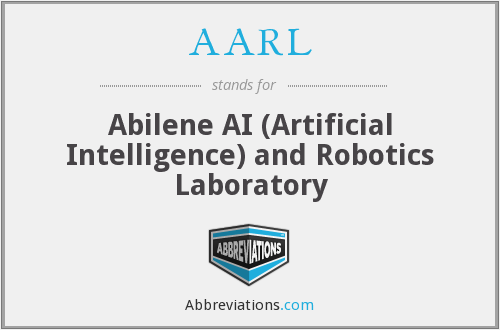 AARL - Abilene AI (Artificial Intelligence) and Robotics Laboratory