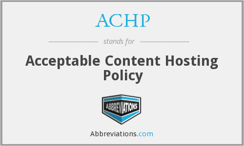 ACHP - Acceptable Content Hosting Policy