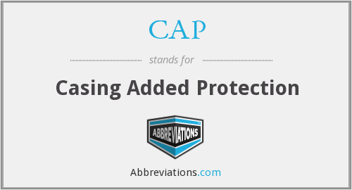 CAP - Casing Added Protection