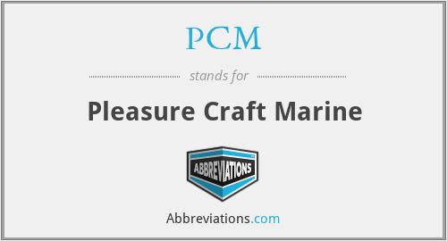 PCM - Pleasure Craft Marine