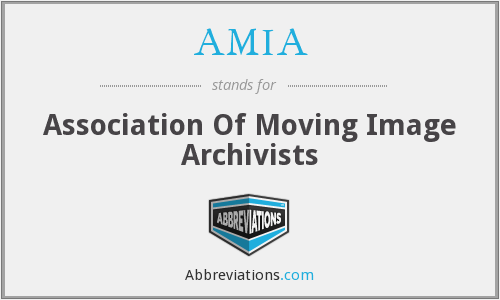 AMIA - Association Of Moving Image Archivists