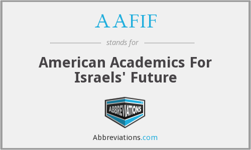AAFIF - American Academics For Israels' Future