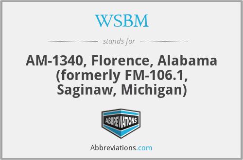 WSBM - AM-1340, Florence, Alabama (formerly FM-106.1, Saginaw, Michigan)