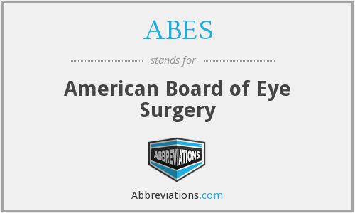 ABES - American Board of Eye Surgery