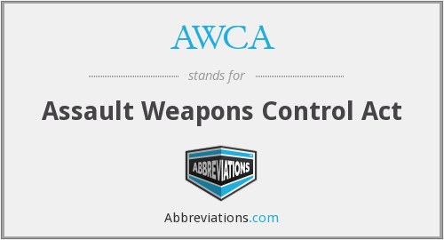 AWCA - Assault Weapons Control Act