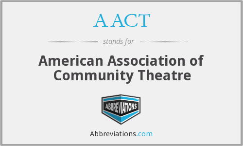 AACT - American Association of Community Theatre