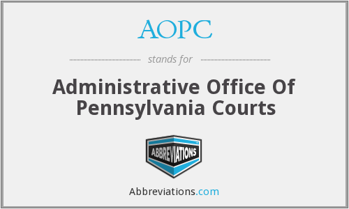 AOPC - Administrative Office Of Pennsylvania Courts