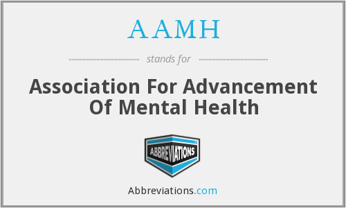 AAMH - Association For Advancement Of Mental Health