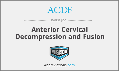 ACDF - Anterior Cervical Decompression and Fusion
