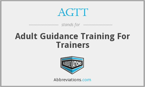 AGTT - Adult Guidance Training For Trainers