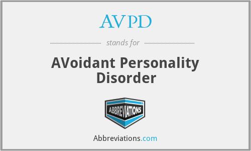 AVPD - AVoidant Personality Disorder