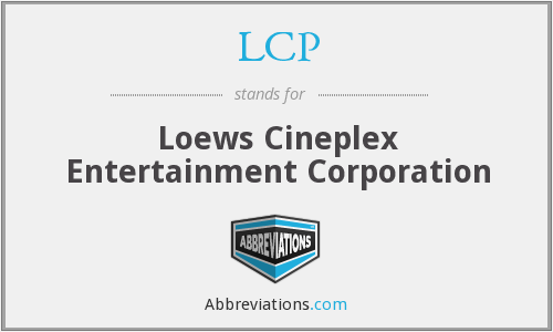 LCP - Loews Cineplex Entertainment Corporation