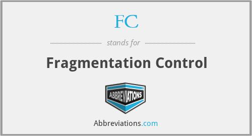 FC - Fragmentation Control
