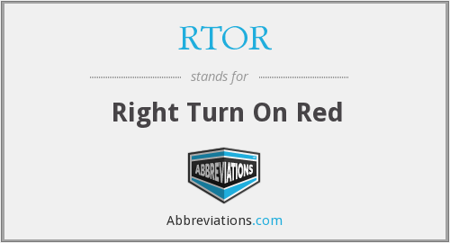 RTOR - Right Turn On Red