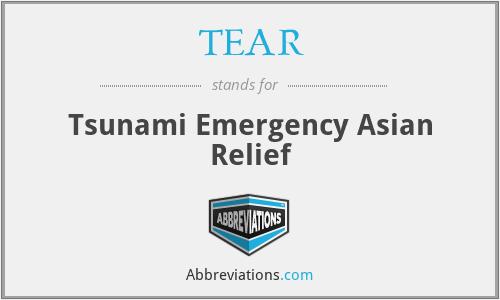 TEAR - Tsunami Emergency Asian Relief