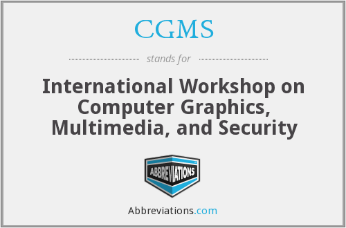 CGMS - International Workshop on Computer Graphics, Multimedia, and Security