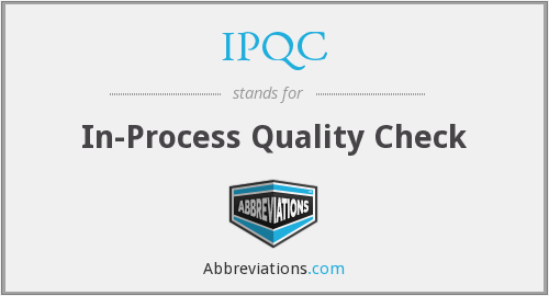 IPQC - In-Process Quality Check