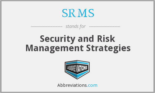 SRMS - Security and Risk Management Strategies