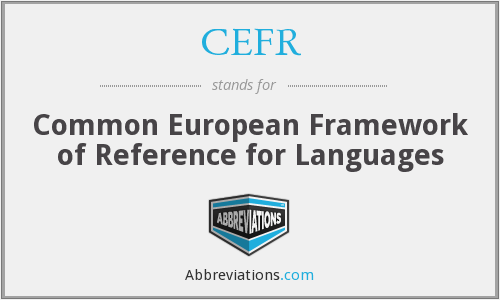 CEFR - Common European Framework of Reference for Languages