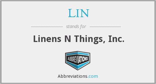 LIN - Linens N Things, Inc.