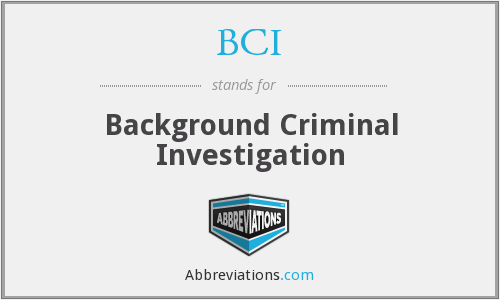 BCI - Background Criminal Investigation