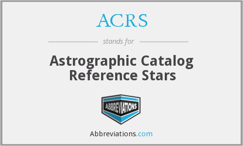 ACRS - Astrographic Catalog Reference Stars