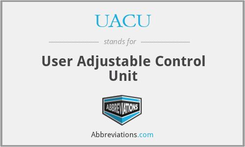 UACU - User Adjustable Control Unit