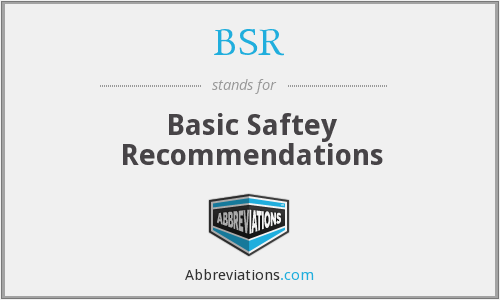 BSR - Basic Saftey Recommendations