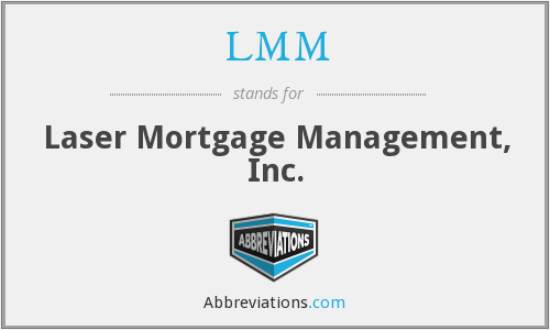 LMM - Laser Mortgage Management, Inc.