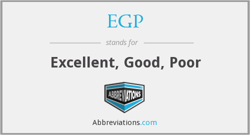 EGP - Excellent, Good, Poor