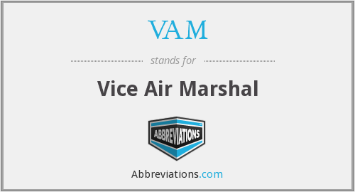 VAM - Vice Air Marshal