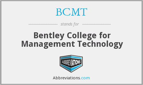BCMT - Bentley College for Management Technology