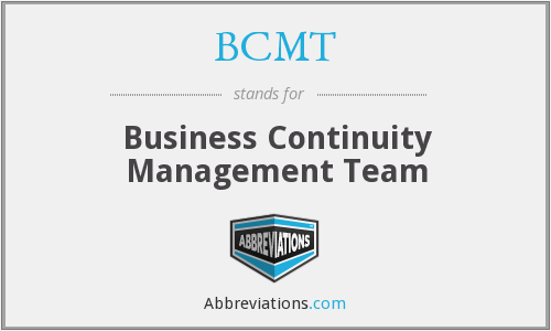 BCMT - Business Continuity Management Team