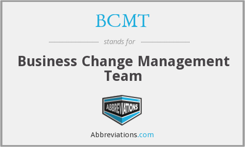 BCMT - Business Change Management Team