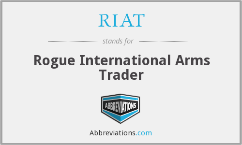 RIAT - Rogue International Arms Trader