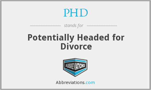 PHD - Potentially Headed for Divorce