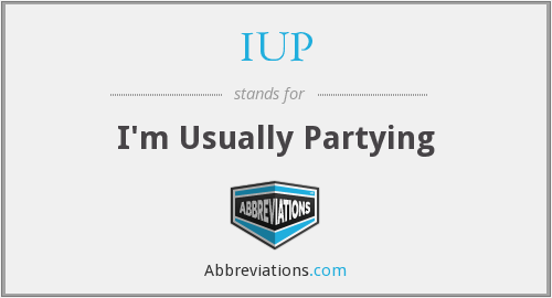 IUP - I'm Usually Partying