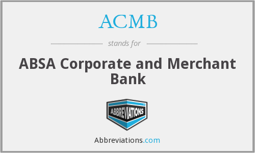 ACMB - ABSA Corporate and Merchant Bank