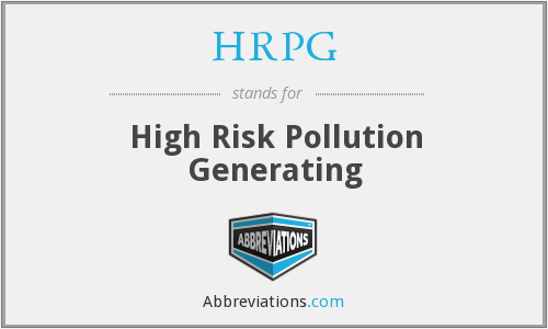 HRPG - High Risk Pollution Generating