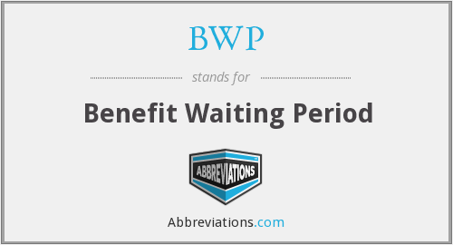 BWP - Benefit Waiting Period