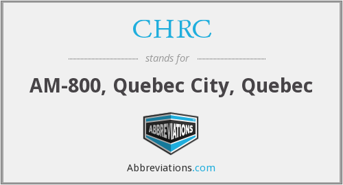 CHRC - AM-800, Quebec City, Quebec