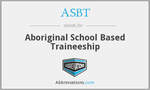 ASBT - Aboriginal School Based Traineeship