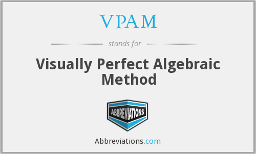 VPAM - Visually Perfect Algebraic Method