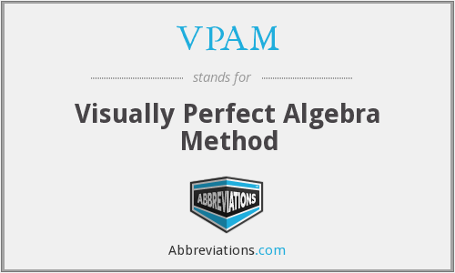 VPAM - Visually Perfect Algebra Method